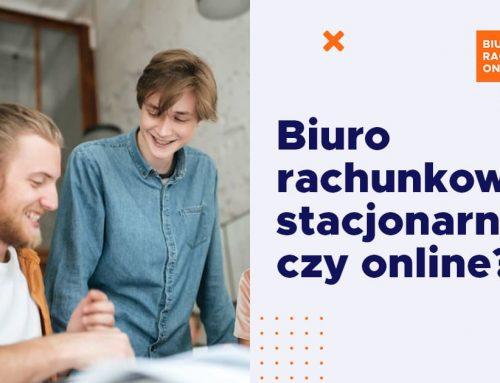 Biuro rachunkowe stacjonarne czy online?